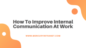 How to improve internal communication at work